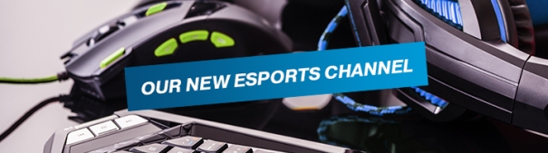 New: Our eSports channel is online!
